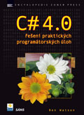C# 4.0: Řešení praktických programátorský úloh